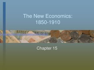 The New Economics:  1850-1910