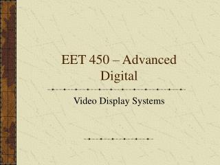 EET 450   Advanced Digital
