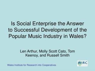 Is Social Enterprise the Answer to Successful Development of the Popular Music Industry in Wales