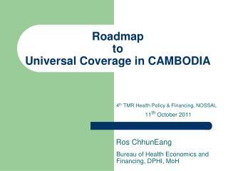 Roadmap  to  Universal Coverage in CAMBODIA