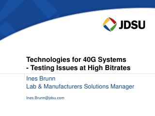 Technologies for 40G Systems  - Testing Issues at High Bitrates