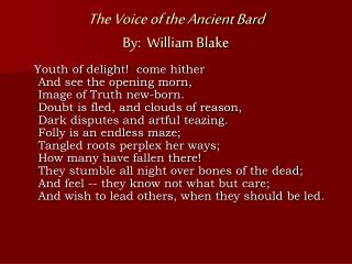 The Voice of the Ancient Bard By:  William Blake