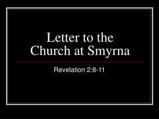 Letter to the  Church at Smyrna