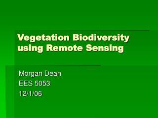 Vegetation Biodiversity using Remote Sensing