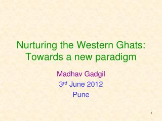 Nurturing the Western Ghats: Towards a new paradigm