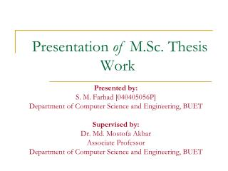 Presentation of  M.Sc. Thesis Work
