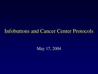 Infobuttons and Cancer Center Protocols