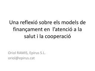 Una reflexi  sobre els models de finan ament en  l atenci  a la salut i la cooperaci