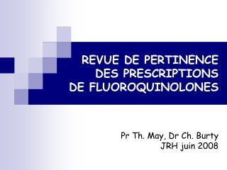 REVUE DE PERTINENCE  DES PRESCRIPTIONS  DE FLUOROQUINOLONES