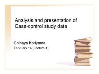 Analysis and presentation of Case-control study data