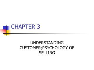 UNDERSTANDING CUSTOMER;PSYCHOLOGY OF SELLING