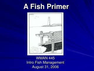 A Fish Primer