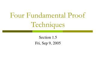 Four Fundamental Proof Techniques