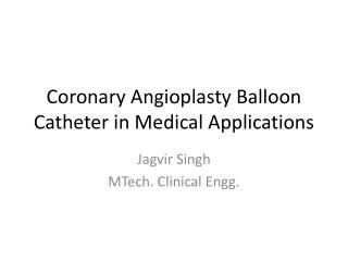 Coronary Angioplasty Balloon Catheter in Medical Applications