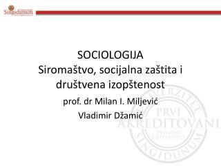 SOCIOLOGIJA Siroma tvo, socijalna za tita i dru tvena izop tenost