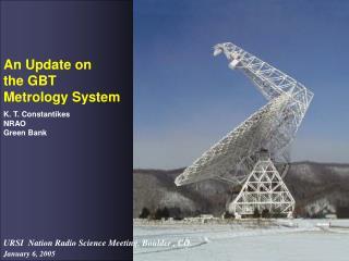 An Update on  the GBT  Metrology System