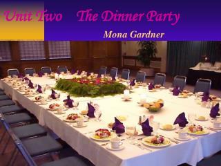 Unit Two    The Dinner Party                                  Mona Gardner