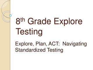 8th Grade Explore Testing