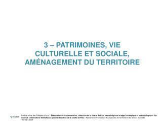 3   PATRIMOINES, VIE CULTURELLE ET SOCIALE, AM NAGEMENT DU TERRITOIRE