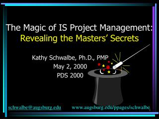 The Magic of IS Project Management: Revealing the Masters  Secrets