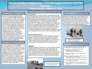 The Soviet War in Afghanistan: A hot war fought between Cold War Countries Tessa Landale, March 2, 1012