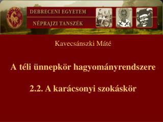 Kavecs nszki M t    A t li  nnepk r hagyom nyrendszere   2.2. A kar csonyi szok sk r