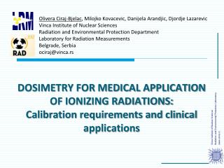 DOSIMETRY FOR MEDICAL APPLICATION OF IONIZING RADIATIONS:  Calibration requirements and clinical applications