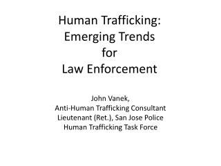 Human Trafficking: Emerging Trends  for  Law Enforcement
