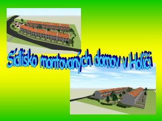 S dlisko montovan ch domov v Hol ci