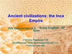 Ancient civilizations: the Inca  Empire