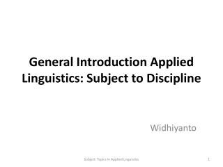 General Introduction Applied Linguistics: Subject to Discipline