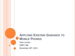 Applying Existing Guidance to  Mobile Phones