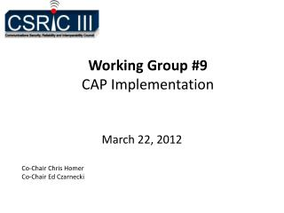 Working Group 9 CAP Implementation