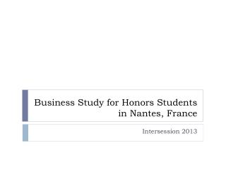 Business Study for Honors Students in Nantes, France