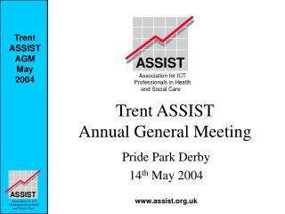 Trent ASSIST Annual General Meeting
