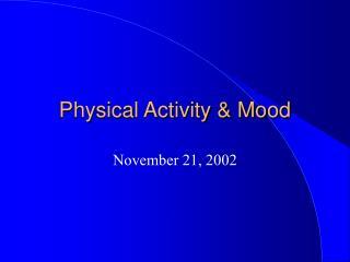 Physical Activity  Mood