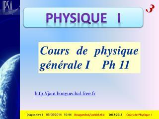 Cours de physique g n rale I    Ph 11