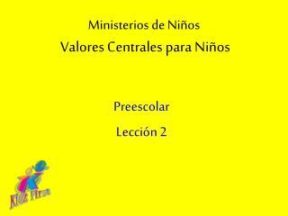 Ministerios de Ni os   Valores Centrales para Ni os