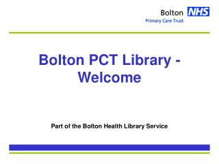 Bolton PCT Library - Welcome