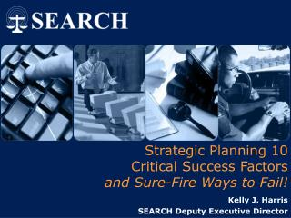 Strategic Planning 10  Critical Success Factors  and Sure-Fire Ways to Fail