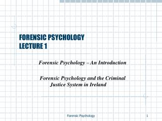 FORENSIC PSYCHOLOGY LECTURE 1