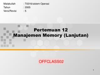 Pertemuan 12 Manajemen Memory Lanjutan