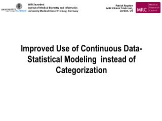 Improved Use of Continuous Data-  Statistical Modeling  instead of Categorization