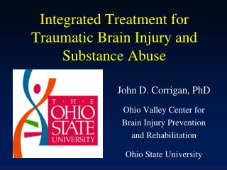 Integrated Treatment for Traumatic Brain Injury and Substance Abuse