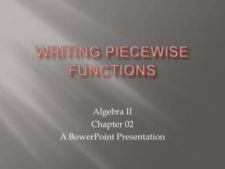 Writing Piecewise Functions
