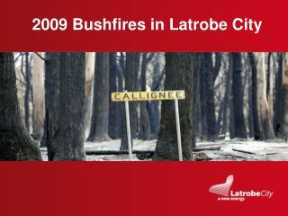 2009 Bushfires in Latrobe City