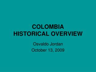 COLOMBIA HISTORICAL OVERVIEW