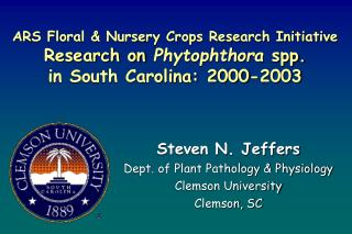 ARS Floral  Nursery Crops Research Initiative Research on Phytophthora spp. in South Carolina: 2000-2003