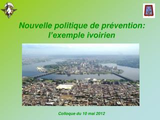 Nouvelle politique de pr vention: l exemple ivoirien