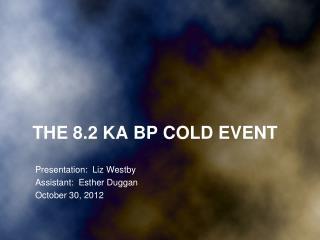 The 8.2 ka BP cold Event